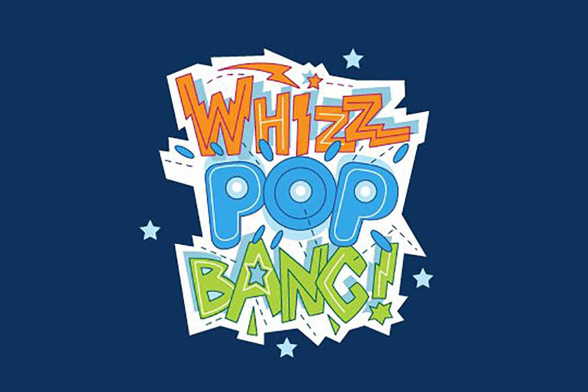 Whizz Pop Bang